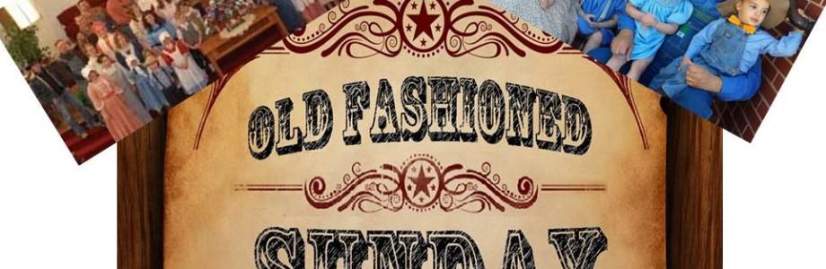 Old Fashioned Sunday