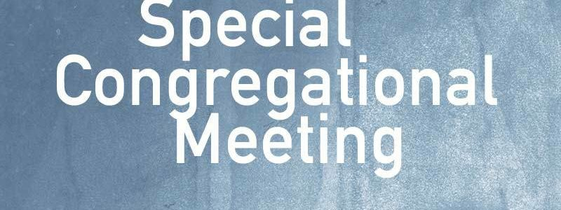 Aug. 25th Special Congregational Meeting