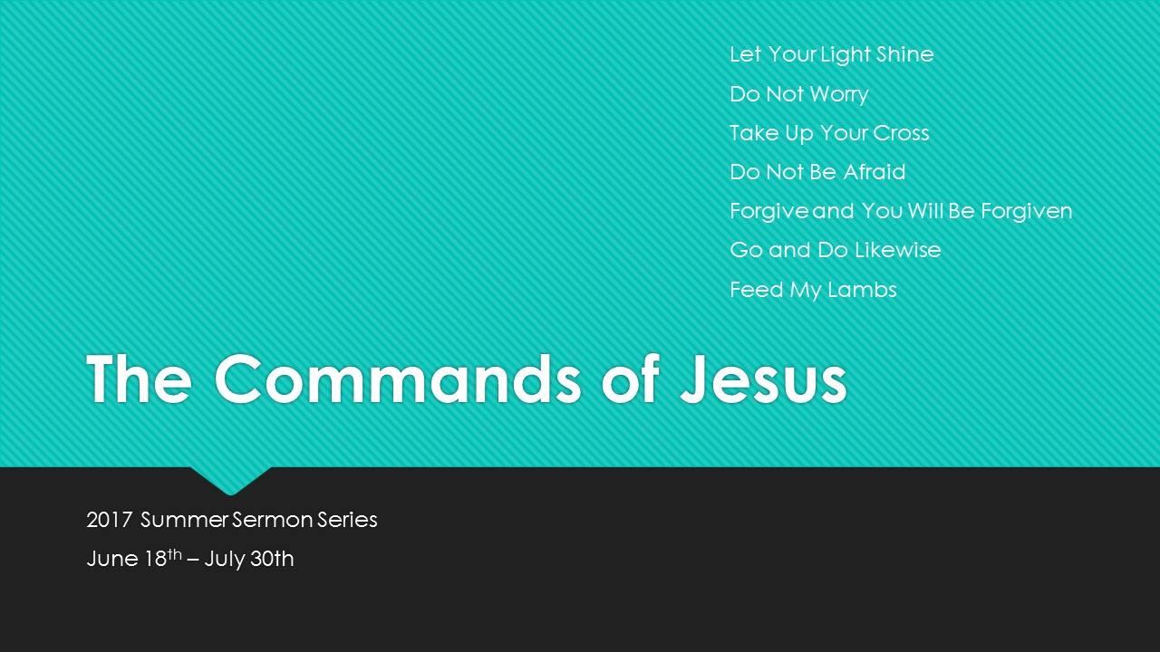 Sermon Series: The Commands of Jesus
