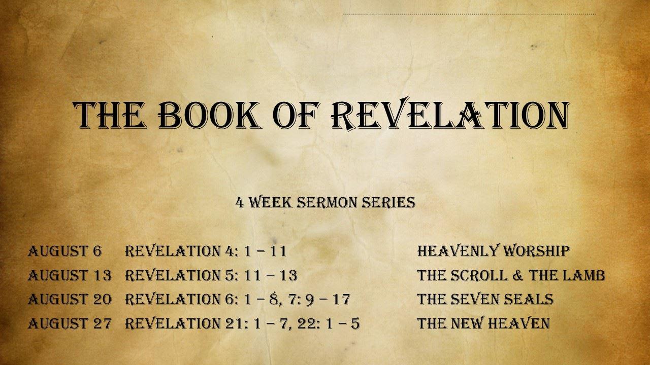 August Sermon Series; The Book of Revelation